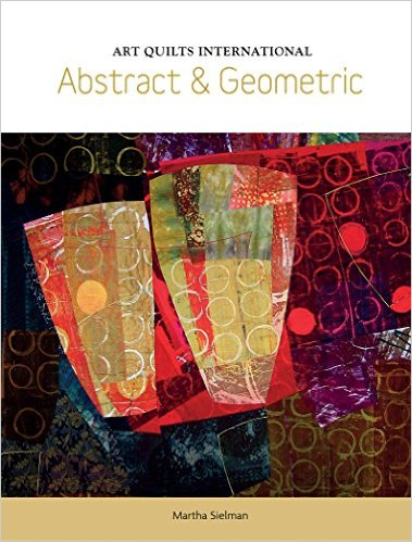 Art Quilts International - Abstract and Geometric